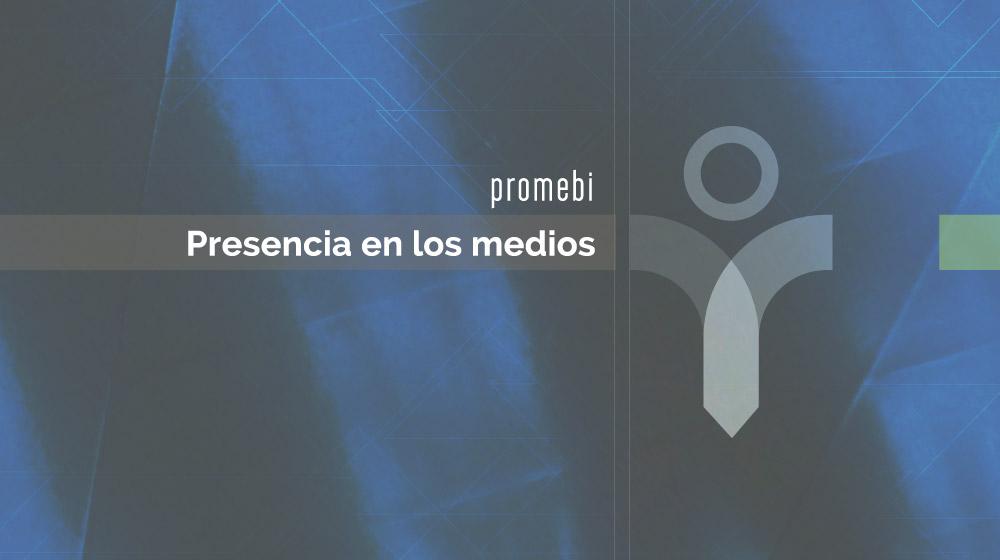 Promebi - Presencia en los medios
